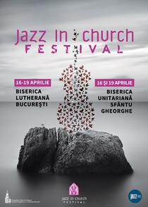 Jazz in Church Festival, 16-19 aprilie