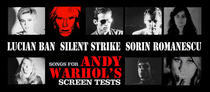 Songs For Andy Warhol's Screen Tests