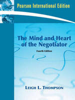 The Mind and Heart of the Negotiator, Leigh L. Thompson