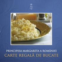 Carte regală de bucate, de Principesa Margareta a României
