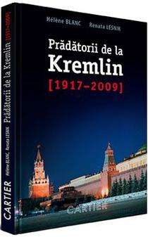 Prădătorii de la Kremlin (1917-2009) de Hélène Blanc & Renata Lesnik