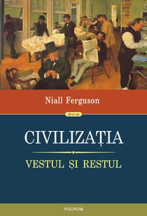 Niall Ferguson, Civilizatia. Vestul si Restul