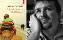 Lucian Dan Teodorovici, Celelalte povesti de dragoste