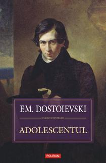 Adolescentul de F.M. Dostoievski
