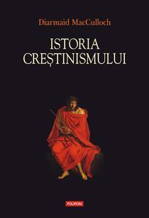 Istoria crestinismului de Diarmaid MacCulloch