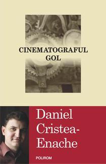 Cinematograful gol, de Daniel Cristea-Enache