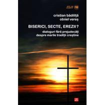 Biserici, secte, erezii?