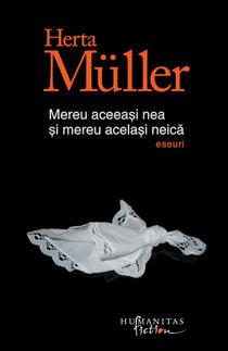 Herta Muller: Mereu aceeasi nea si mereu acelasi neica