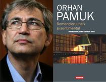 Orhan Pamuk: Romancierul naiv si sentimental