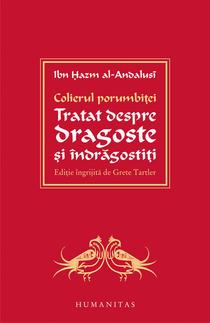 Colierul porumbitei. Tratat despre dragoste si indragostiti de Ibn Hazm al-Andalusi