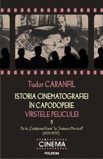 Istoria cinematografiei in capodopere. Virstele peliculei, de Tudor Caranfil