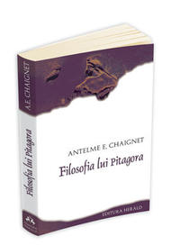 """""""Filosofia lui Pitagora"""" de Antelme E. Chaignet"""