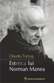 Estetica lui Norman Manea de Claudiu Turcus