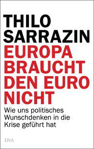 Coperta cartii Europa n-are nevoie de Euro de Thilo Sarrazin