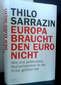 Coperta cartii Europa nu are nevoie de Euro, de Thilo Sarrazin