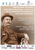 Simpozionul National I. L. Caragiale - 100 de ani de la trecerea in Panteonul culturii europene