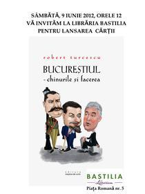 """Afis lansare """"Bucurestiul - chinurile si facerea"""""""
