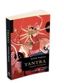 Tantra - Traditia hindusa, de Andre Padoux