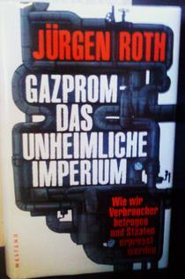 Coperta cartii Gazprom - teribilul imperiu, de Jürgen Roth