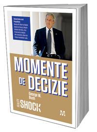 Momente de decizie, de George W. Bush
