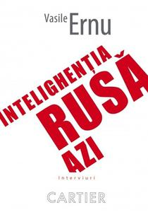 Vasile Ernu: Intelighentia rusa de astazi