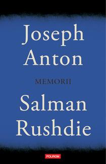 'Joseph Anton. Memorii' de Salman Rushdie