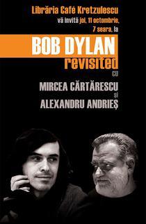 Bob Dylan Revisited - cu Mircea Cărtărescu şi Alexandru Andrieş