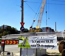 "Santier in Dr Taberei: ""In 3 ani aici va fi statia ta de metrou"" (august 2012)"