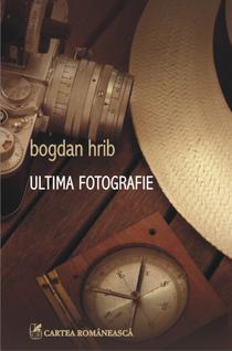 Ultima fotografie, de Bogdan Hrib
