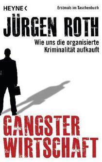 Coperta cartii Gangsterwirtschaft de Jürgen Roth (ed. Heyne, 2012)
