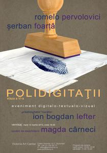 POLIDIGITATII - Romelo Pervolovici, Serban Foarta - Afis