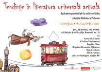 Dezbatere 'Tendinte in literatura universala actuala'