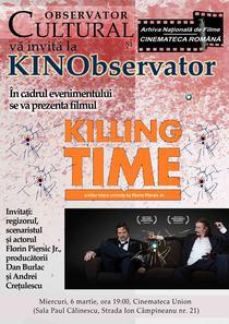 Killing Time la KINObservator 6