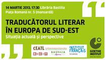 Dezbatere: Traducătorul literar în Europa de Sud-Est
