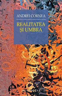 Realitatea si Umbra, de Andrei Cornea