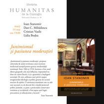 """""""Junimismul si pasiunea moderatiei"""" de Ioan Stanomir"""