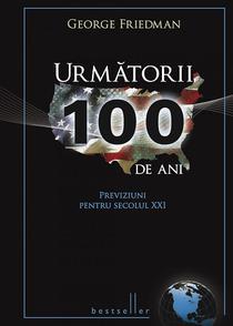 George Friedman: Urmatorii 100 de ani