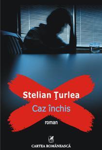 Caz inchis, de Stelian Turlea