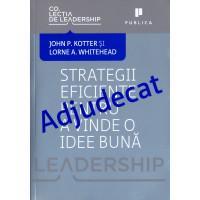 Strategii eficiente pentru a vinde o idee buna -John Kotter, Lorne Whitehead