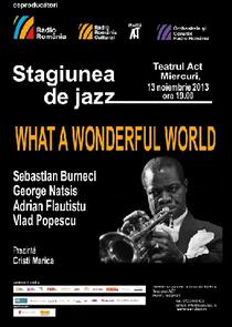 What a wonderful world la Stagiunea de Jazz
