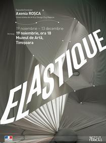 Expozitia 'Elastique'