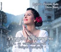 Angela Gheorghiu: O, ce veste minunata! - colinde