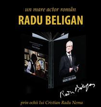 Un mare actor roman - Radu Beligan - prin ochii lui Cristian Radu Nema