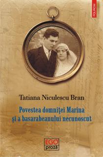 Povestea domnitei Marina si a basarabeanului necunoscut, de Tatiana Niculescu Bran