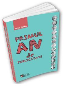 """Primul an de publicitate"", de Petre Barbu"