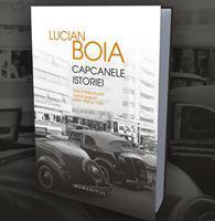 """Capcanele istoriei"" de Lucian Boia. Editie revazuta si adaugita."