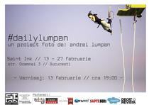 #dailylumpan - expozitie Andrei Lumpan