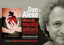 Dan Alexe: Miros de roscata amara si alte povestiri scandaloase