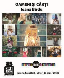 Ioana Birdu: Oameni si Carti