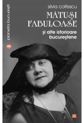 Matusi fabuloase si alte istorioare bucurestene, de Silvia Colfescu